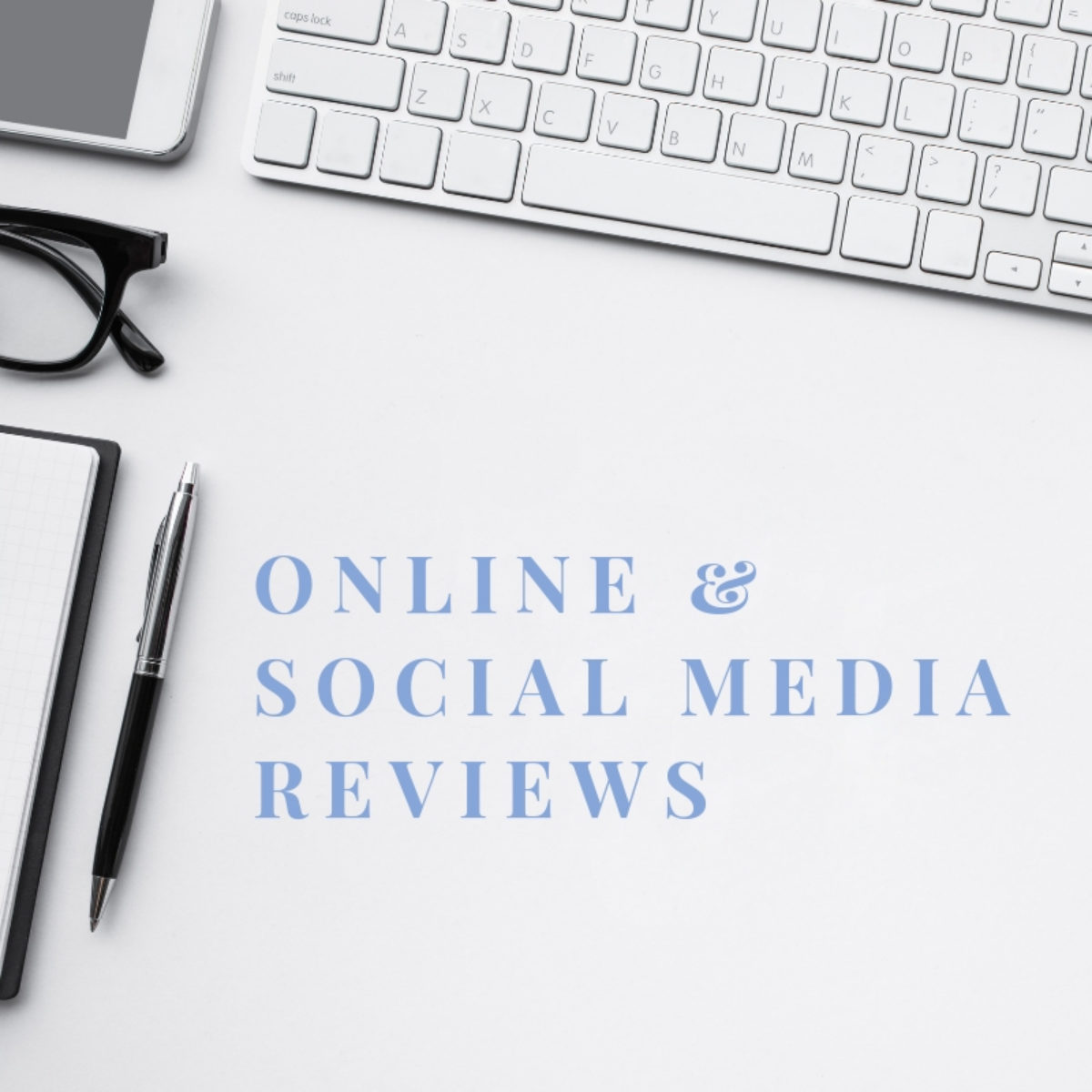 Online & social media reviews